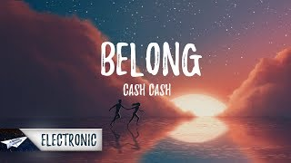 Cash Cash - Belong (Lyrics / Lyric Video) ft. Dashboard Confessional