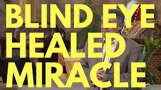 Blind Eye Healed By God At Miracle Healing Service - Mel Bond