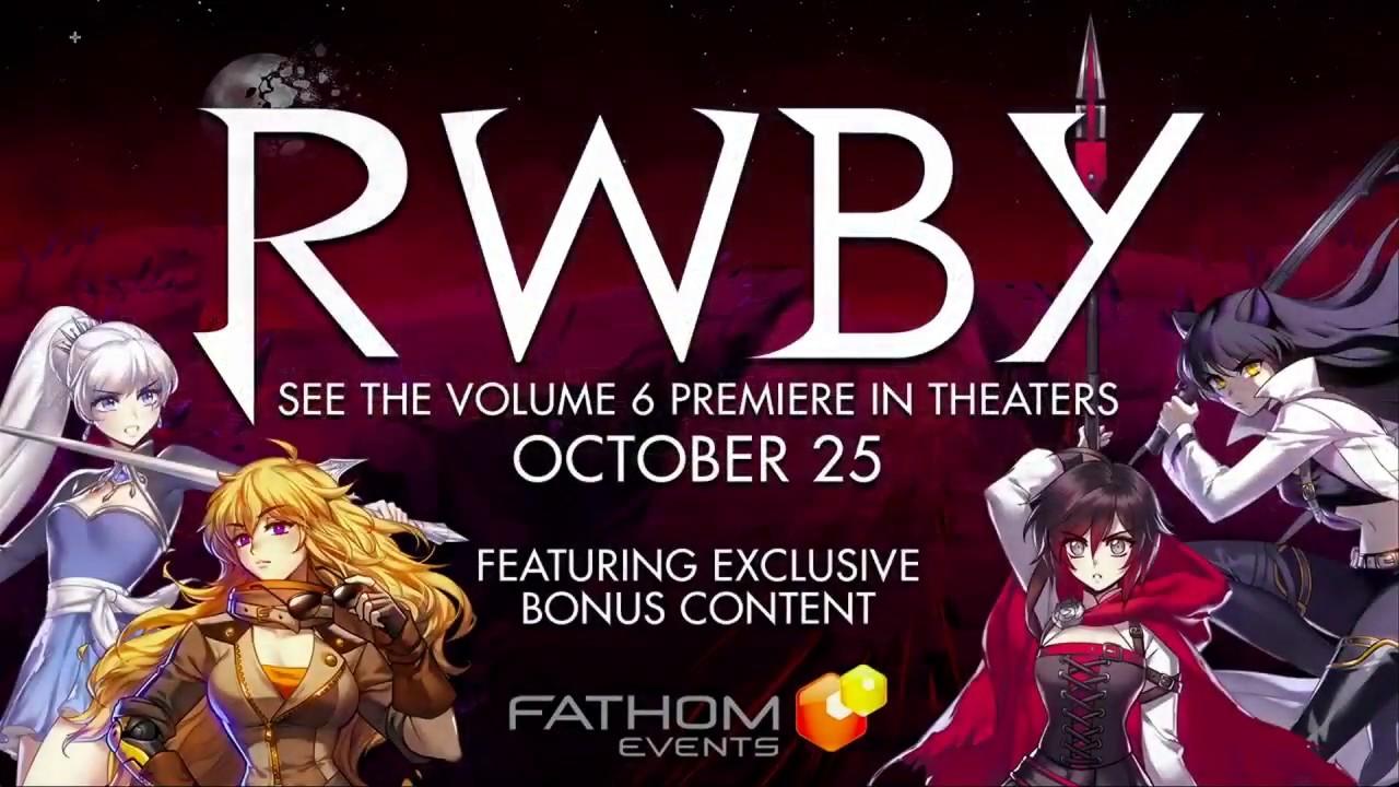 RWBY Volume 6 Theater Premiere & Release Date [ RTX 2018 ]
