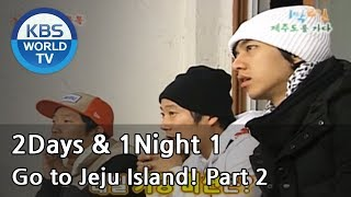 2 Days and 1 Night Season 1 | 1박 2일 시즌 1 - Go to Jeju Island!, part 2