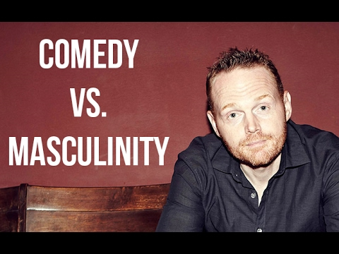 Bill Burr - Deconstructing Masculinity with Comedy - YouTube