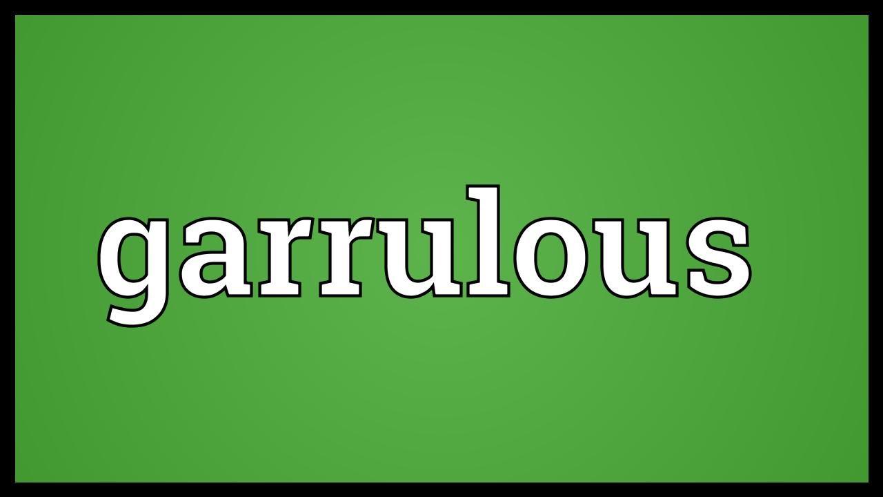 Garrulous Meaning - YouTube