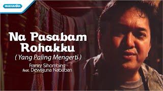 Na Pasabam Rohakku/Yang Paling Mengerti/Rohani Batak - Franky Sihombing (Video)
