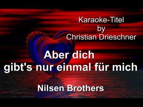 Aber dich gibt's nur einmal für mich - Nilsen Brothers ...