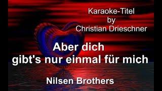 Aber dich gibt's nur einmal für mich - Nilsen Brothers - Karaoke