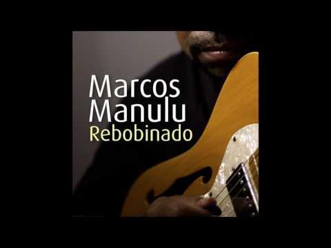 Marcos Manulu - Rebobinado