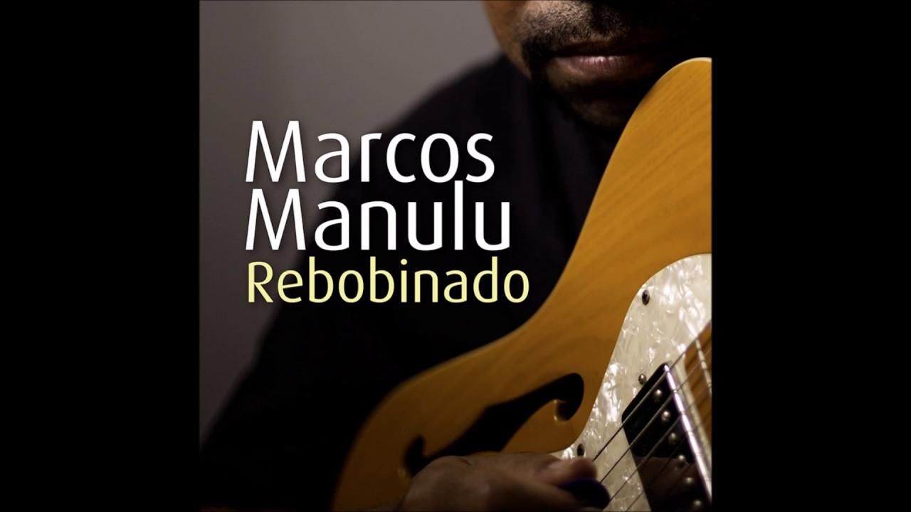 Marcos Manulu - Rebobinado - YouTube