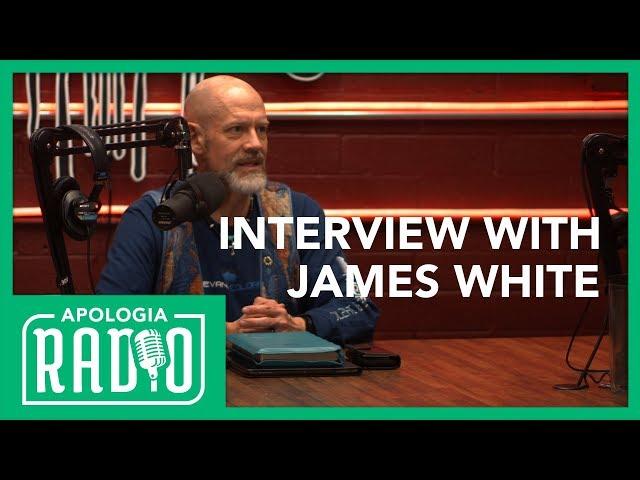 Apologia Radio | James White Interview