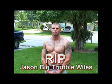 RIP Jason Big Trouble Wiles
