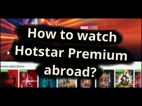 How to watch Hotstar (Premium) outside India?