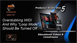 "PreSonus Studio One 5 Live: Overdubbing MIDI and Why ""Loop Mode"" Should Be OFF"