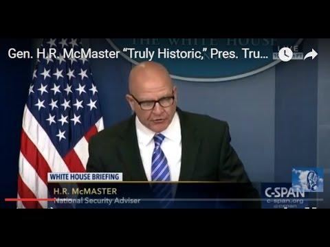 "Gen. H.R. McMaster ""Truly Historic,"" Pres. Trump Mega Middle East Trip"