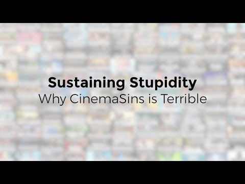 Sustaining Stupidity - Why CinemaSins is Terrible