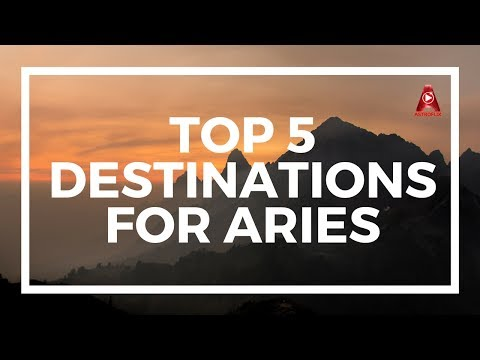 Top 5 Travel Destinations For Aries