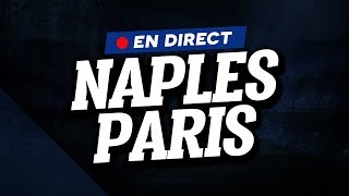 🔴 [ DIRECT / LIVE ] NAPLES - PSG // Club House ( Napoli - Paris )