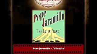 Pepe Jaramillo – J'attendrai