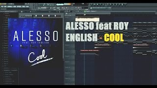 Alesso – Cool (ft. Roy English) FL Studio Tutorial FLP FreeDownload