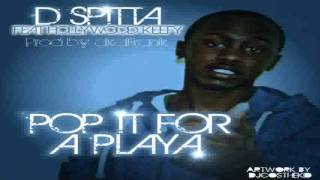 Download D-Spitta Ft Hollywood Keefy - Pop It For A Playa - - DJCosTheKid.com MP3 song and Music Video