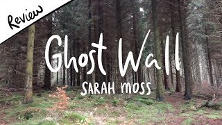 Review Ghost Wall by Sarah Moss