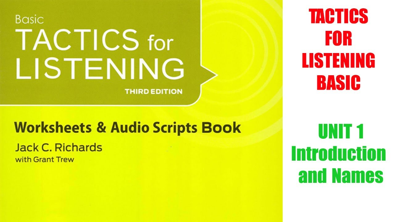 Tactics for Listening  – Basic 3rd | Unit 1: Introduction and Names | Audio Script ( Luyện nghe )