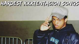 Hardest XXXTENTACION Songs This is a compilation of the hardest mos...