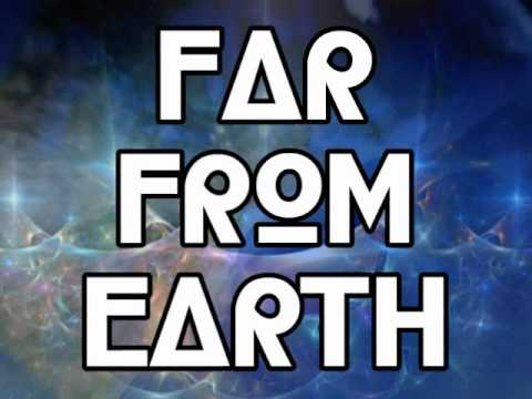 FAR FROM EARTH