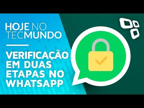 Verificação em duas etapas no WhatsApp - Hoje no TecMundo