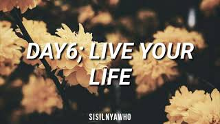 Day6 ? Live Your Life [Sub Indonesia]