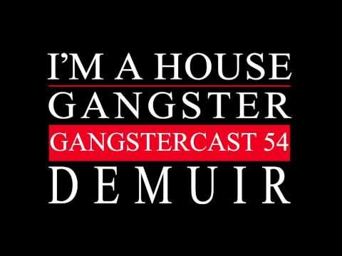 Gangstercast 54 - Demuir