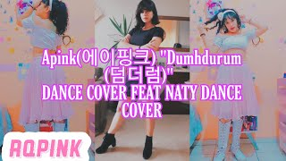 "Apink(에이핑크) ""Dumhdurum (덤더럼)"" DANCE COVER FEAT NATY DANCE CO…"