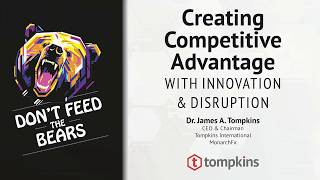Don't Feed the Bears: Creating Competitive Advantage with Innovation and Disruption thumbnail