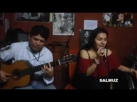 De que callada manera (Cover: Salmuz y Anabel Saldaña Jerli)