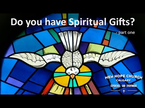 Do you have Spiritual Gifts? - part one
