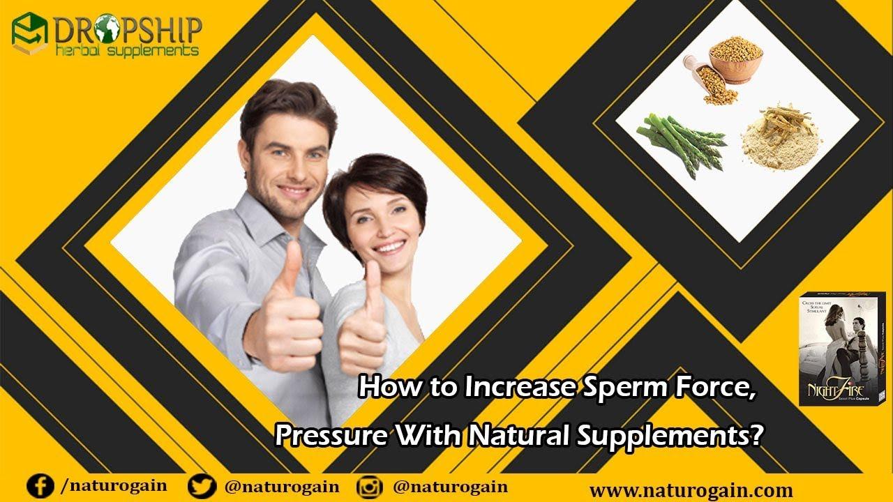 Increase sperm pressure