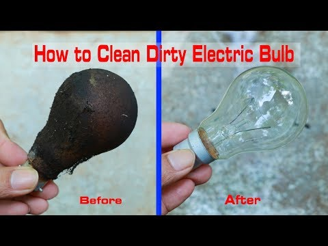 How To Clean Dirty Electric Bulb
