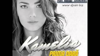 Kamelia - Prima Oara ( Dj San Remix )
