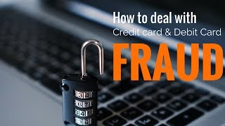 How to deal with credit card and debit card fraud