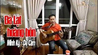 Đà Lạt Hoàng Hôn (cover) - Minh Kỳ - Dạ Cầm | Tiếng hát để đời - Phạm quốc Lâm