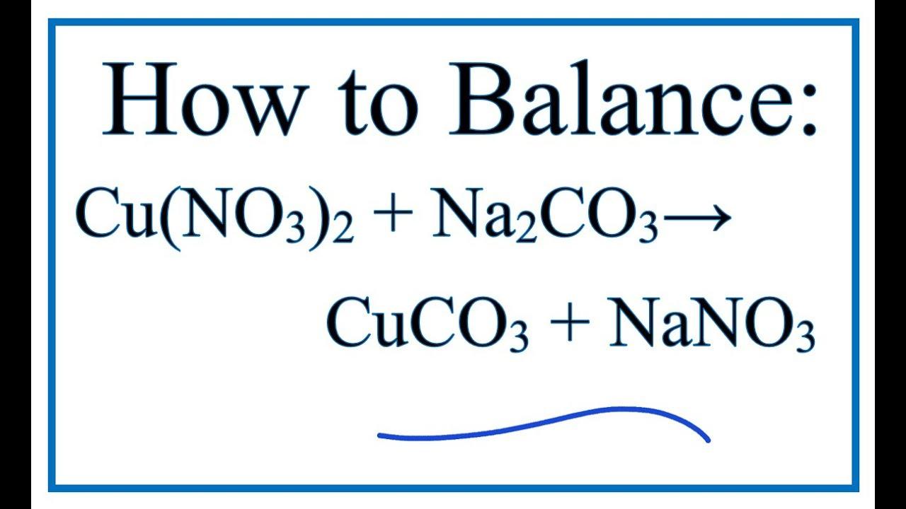 How to Balance Cu(NO3)2 + Na2CO3 = CuCO3 + NaNO3 - YouTube