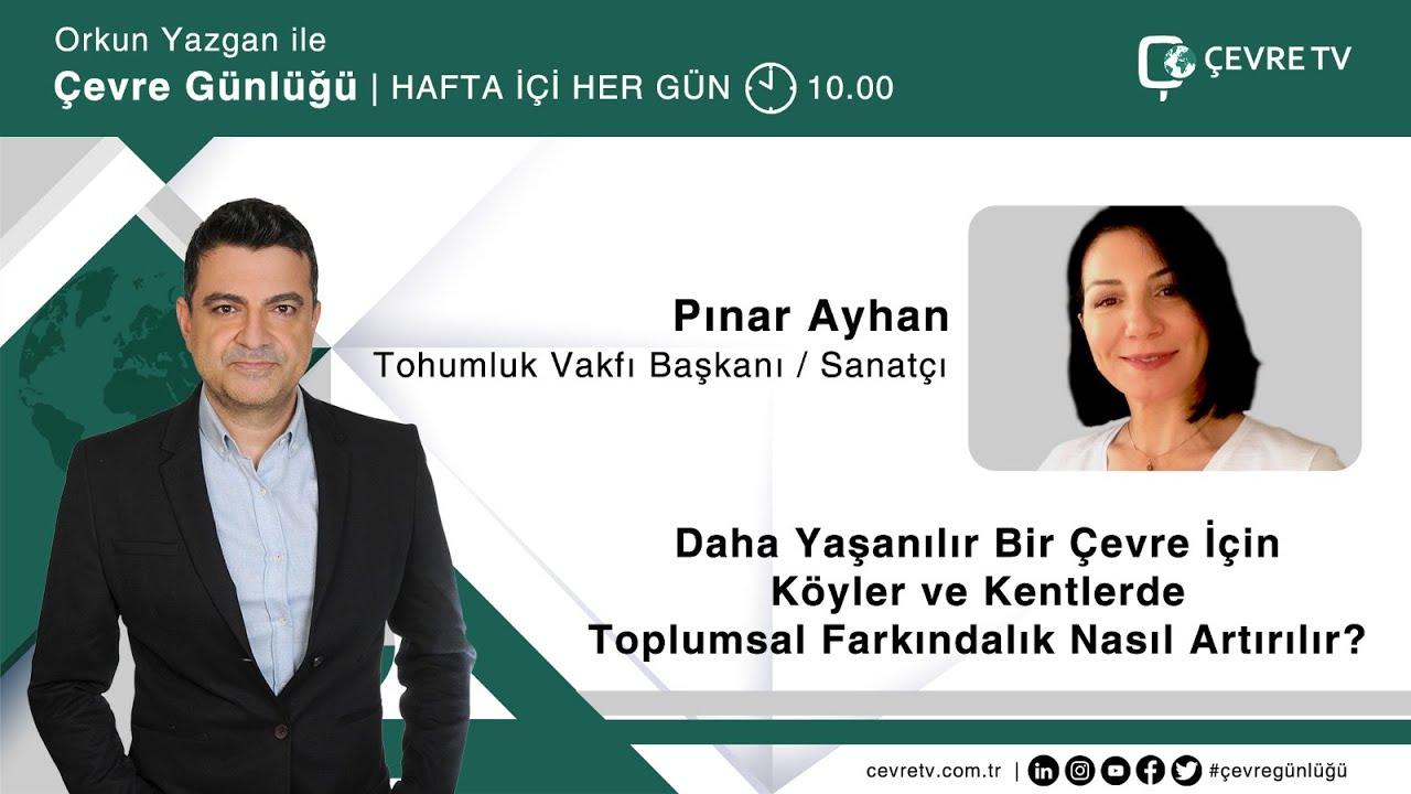 Tohumluk Vakfı Başkanı Pınar Ayhan ÇevreTV'de...