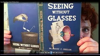 Seeing Without Glasses   Original TRUE Bates Method
