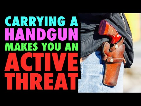 Carrying a Gun Makes You an Active Threat!