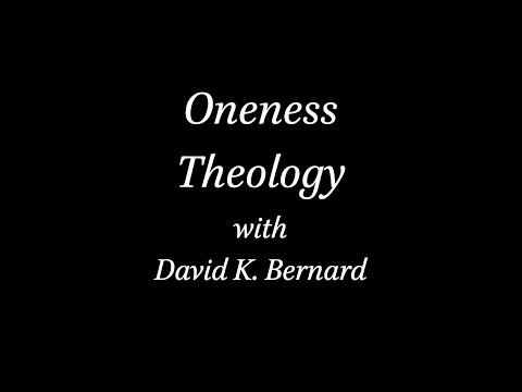 Oneness Theology with David K. Bernard