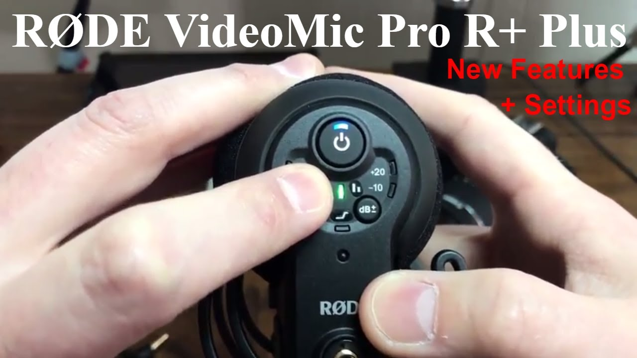 Rode Videomic Pro R Plus Microphone Review Settings New Features