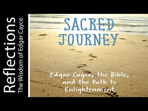 Reflections:  Edgar Cayce, the Bible and the Path to Enlightenment
