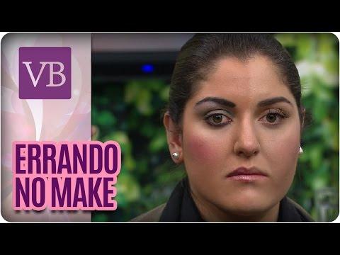 Certo e Errado na Maquiagem - Você Bonita (19/07/16)