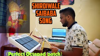 Shirdiwale Saibaba Song Cover by himanshu kapse | Roland octapad spd20 pro |