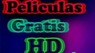 Peliculas HD gratis.