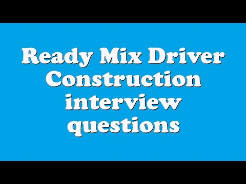 Ready Mix Driver Construction interview questions