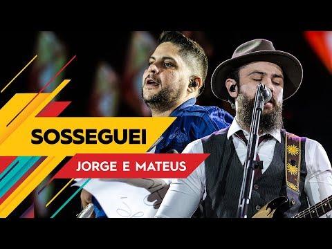 Sosseguei - Jorge & Mateus - Villa Mix Goiânia   Ao Vivo